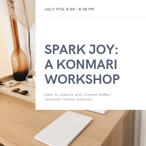 Spark Joy_ A KonMari Workshop